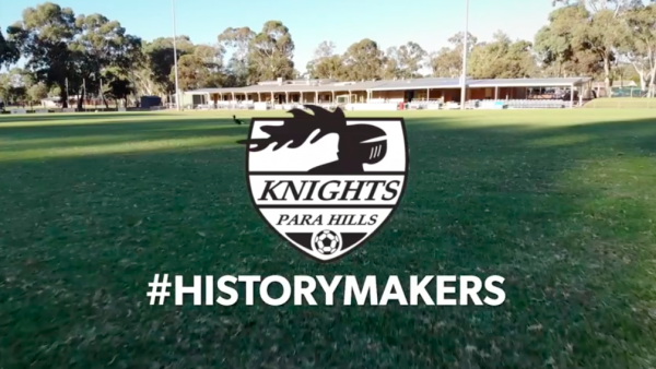 #HistoryMakers Episode 6 - Para Hills Knights